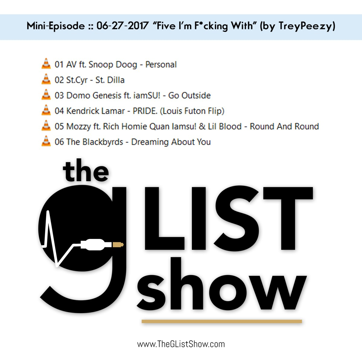 "Podcast: The G-List Show ""Five I'm Fucking With"" (by TreyPeezy) (@TheGListShow)"