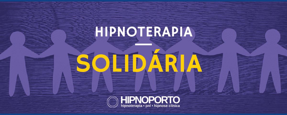 Hipnoterapia Solidária Social Apoio HIPNOPORTO Hipnose Hipnoterapia Porto Portugal Depressao Ansiedade Obsessão Fobia Medos Contactos Preços