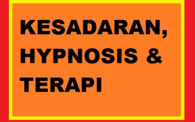 Tentang Kesadaran – Kondisi Hypnosis  Dan Proses Terapi