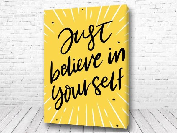 Постер Just believe in your self