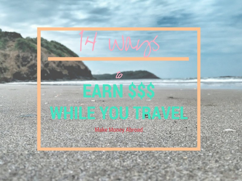 earn money abroad, make money while you travel, how to make money abroad