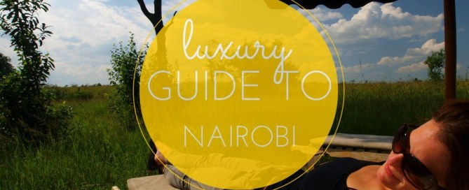 luxury guide to Nairobi