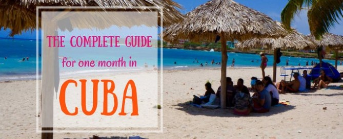 Incredibly Detailed One Month Itinerary for Cuba