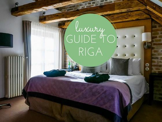Luxury Guide to Riga
