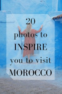 20 Photos to Inspire You to Visit Morocco