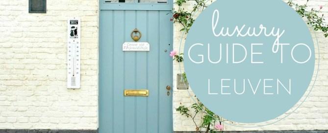 luxury guide to leuven
