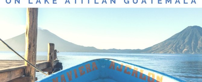 3 magical towns lake atitlan guatemala