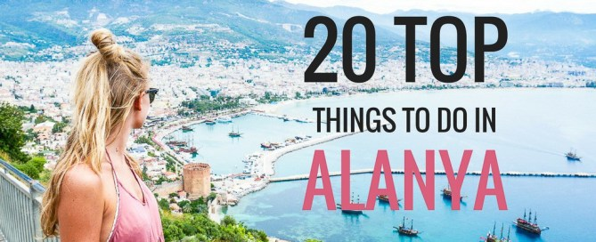 20 Top Things to do in Alanya Turkey
