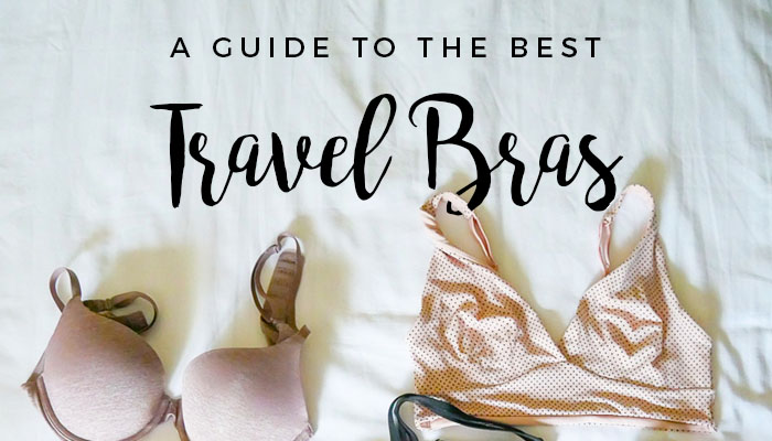 What's the best travel bra? In all my travels, I've tried all sorts of different styles and brands, so I'm compiling my favorites in one post.