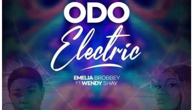 Emelia Brobbey Ft. Wendy Shay - Odo Electric (Prod. By MOG Beatz)