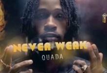 Quada Never Weak