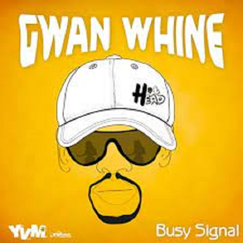 Busy Signal - Gwan Whine