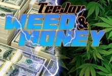 Teejay - Weed And Money