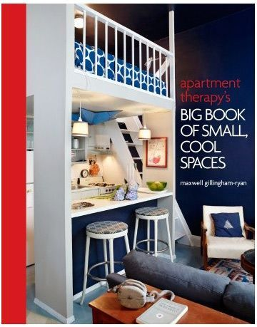 Who Better To Ask Than Apartment Therapy Founder Maxwell Gillingham Ryan He Shares Solutions From The Site S Book Of Small