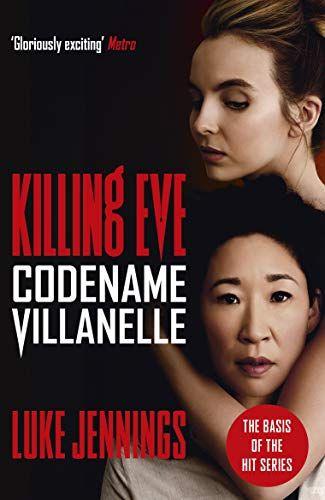 Code name Villanelle (Kill Eve #1) by Luke Jennings