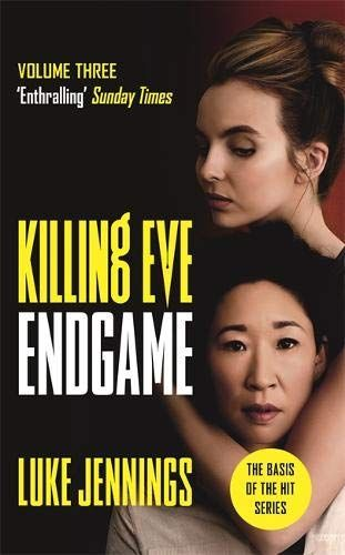 The end of the game (Kill Eve #3) by Luke Jennings