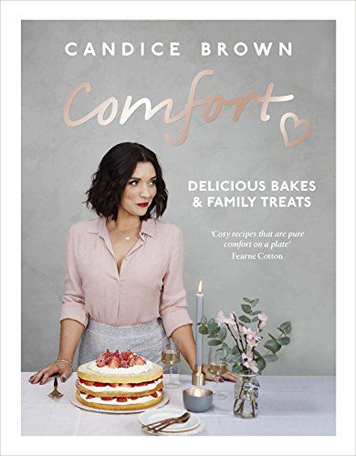 Comfort: Delicious pastries and family treats by Candice Brown