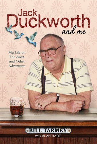 Jack Duckworth and I by Bill Tarmey