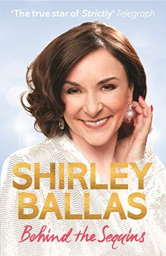 Behind the Glitter: My Life by Shirley Ballas
