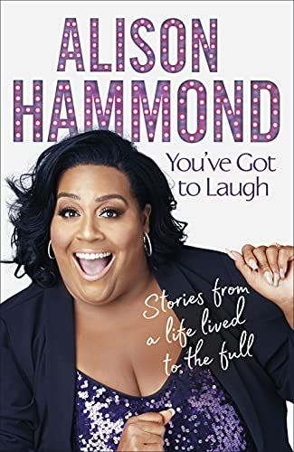 You Must Laugh: Stories of a Life Lived to the Top by Alison Hammond