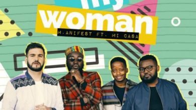 Photo of AUDIO + VIDEO: M.Anifest Ft. Mi Casa – Be My Woman