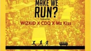 Photo of Del'B Ft. Wizkid, Mz Kiss & CDQ – Make We Run