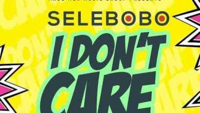 Photo of Selebobo – I Don't Care