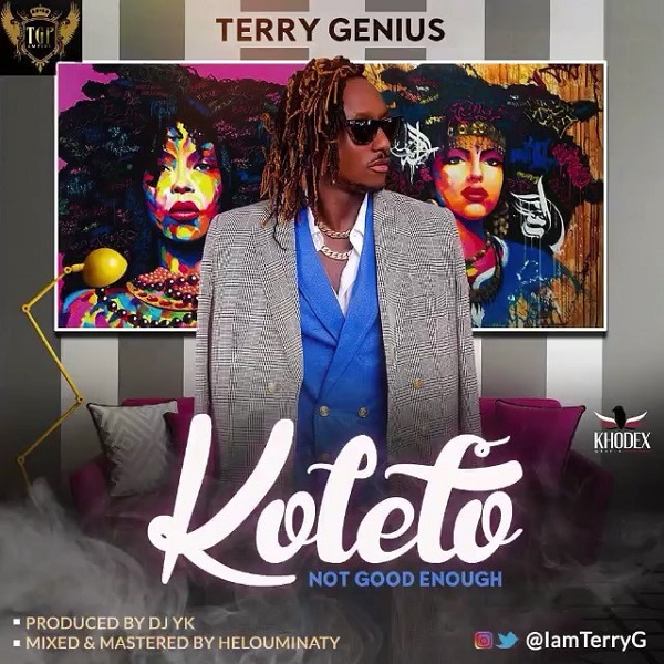 Terry G Koleto Not Good Enough Mp3 Download