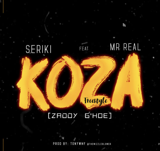 Seriki Coza ft Mr Real (Koza Freestyle)