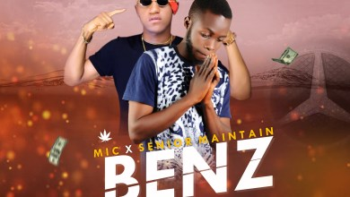 Photo of MIC ft. Senior Maintain – Benz