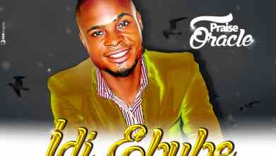 Photo of Praise Oracle – Idi Ebube