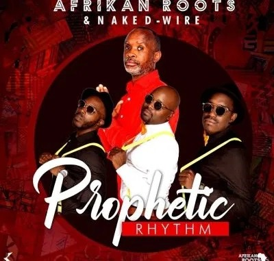 ALBUM: Afrikan Roots – Prophetic Rhythm