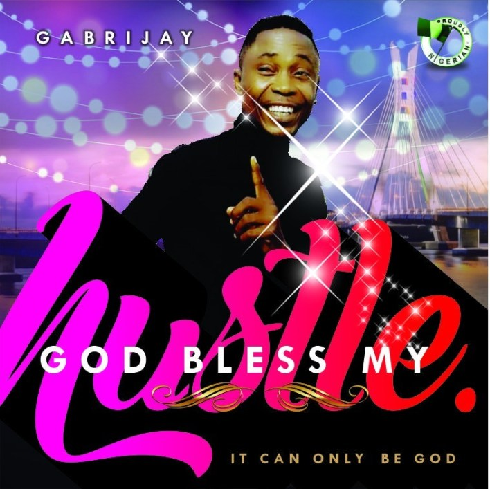 Gabrijay - God Bless My Hustle