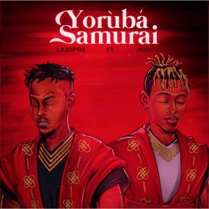 Download LadiPoe ft. Joeboy – Yoruba Samurai
