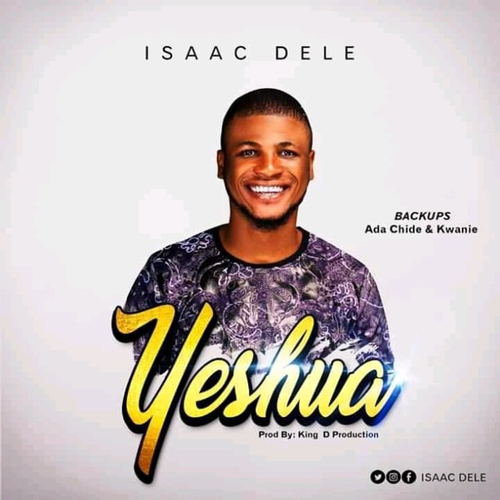 Download Isaac Dele - Yeshua Mp3