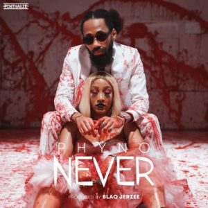 Download Phyno – Never