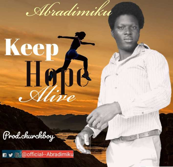 Abradimiku – Keep Hope Alive