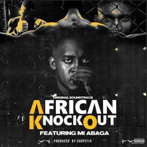 Download M.I Abaga – African Knockout