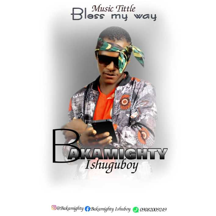 Bakamighty – Bless My Way