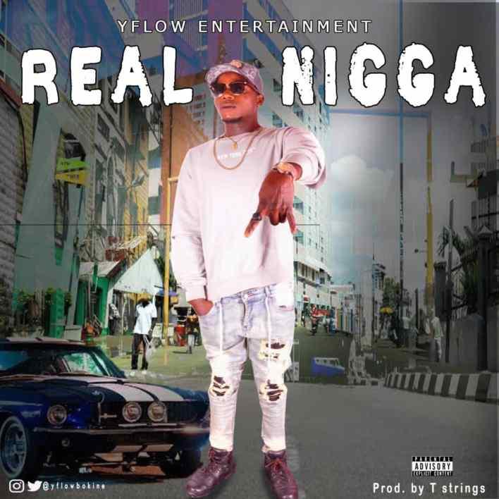 Y Flow – Real Nigga