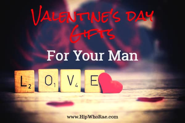 Manly Gifts For Your Man On Valentines Day Hip Who Rae