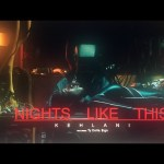 Kehlani – Nights Like This (ft. Ty Dolla $ign) [Video]