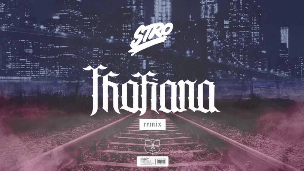 STRO – Thotiana (Remix)