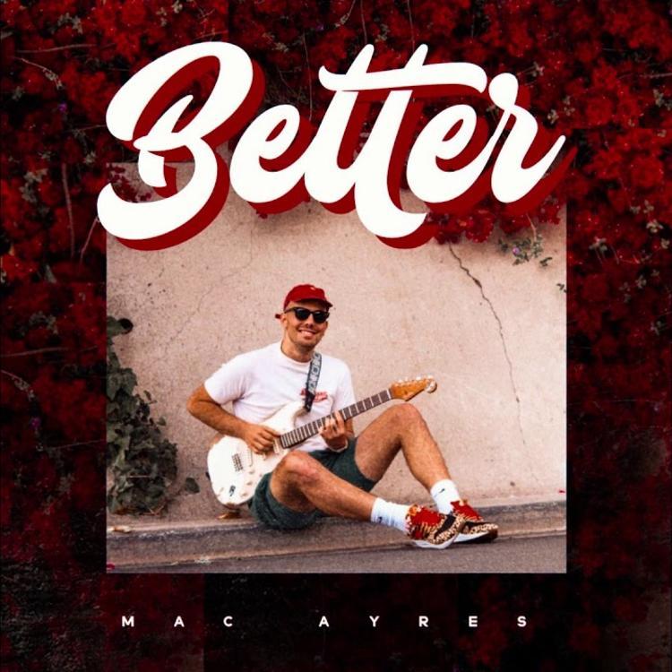 Mac Ayres – Better (Audio)