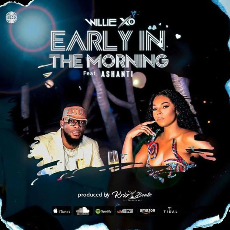 "Willie X.O  – ""Early In The Morning"" Ft Ashanti (Audio)"