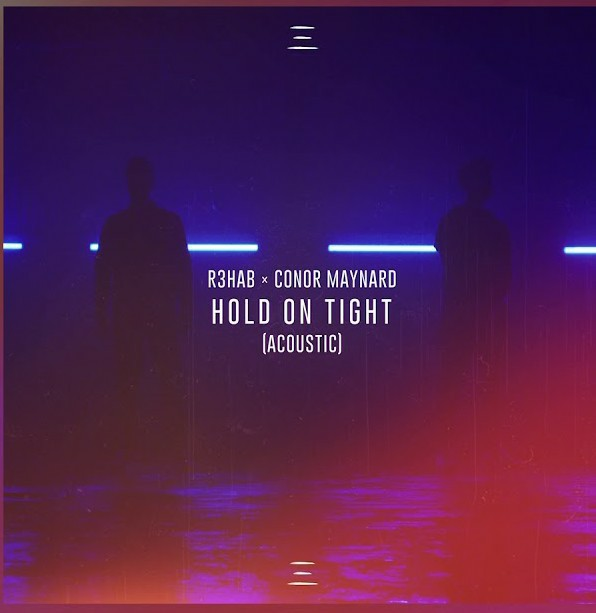 R3HAB & Conor Maryard – Hold On Tight (Acoustic) [Audio]