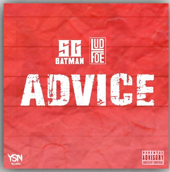 SG Batman – Advice Ft Lud Foe (Audio)