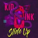 Kid Ink – Slide Up (Audio)
