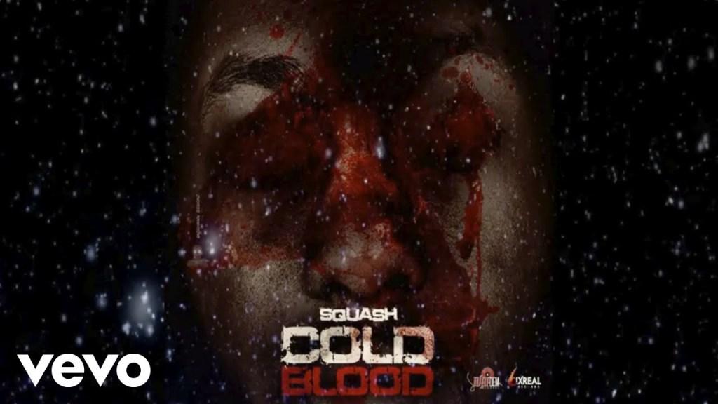 Squash Cold Blood