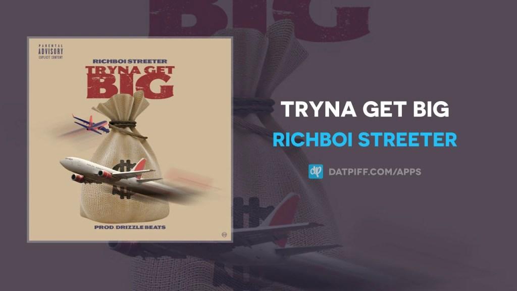 Richboi Streeter – Tryna Get Big
